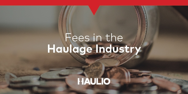 Fees in the Haulage Industry
