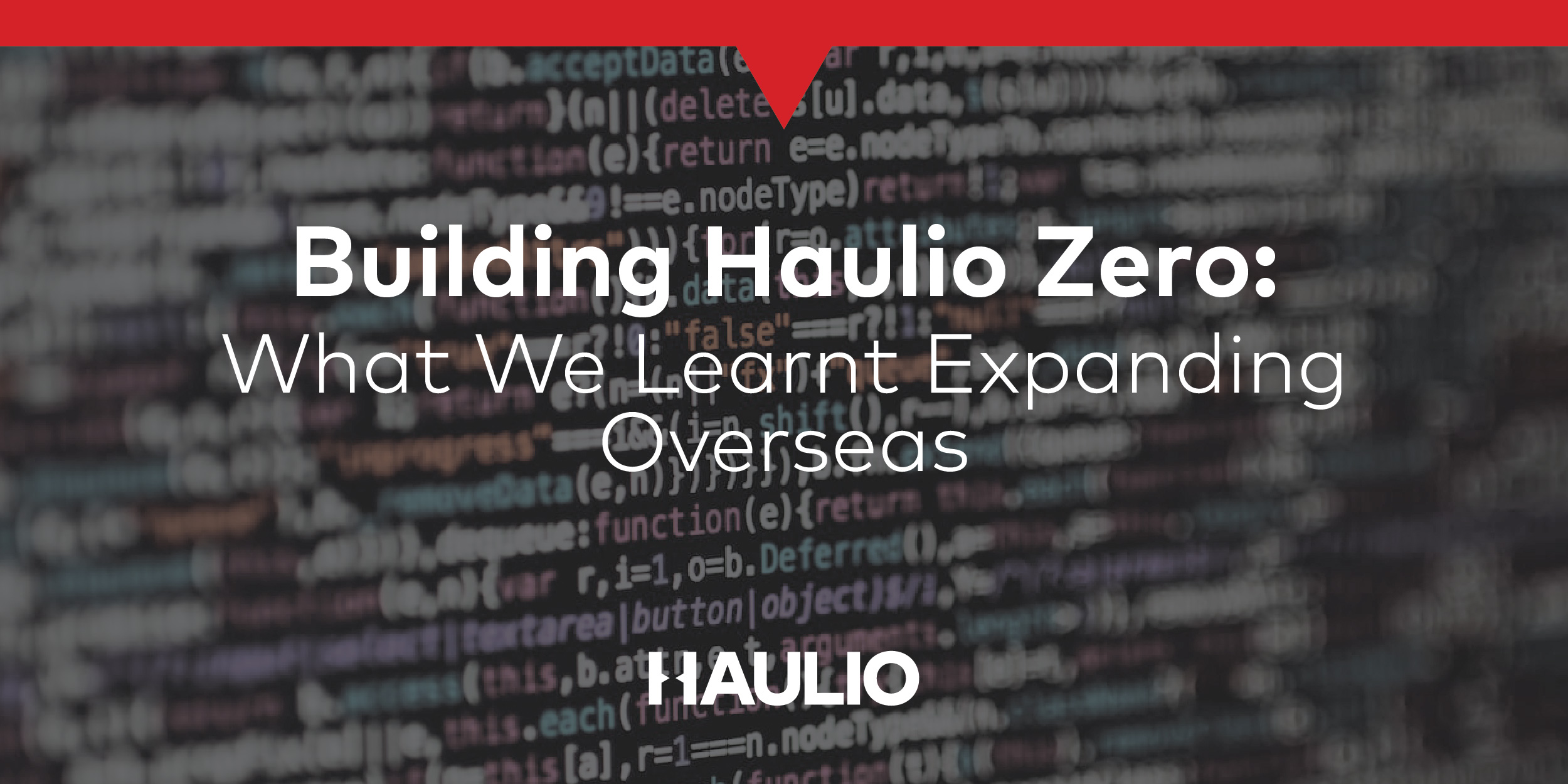 Building Haulio Zero: What We Learnt Expanding Overseas