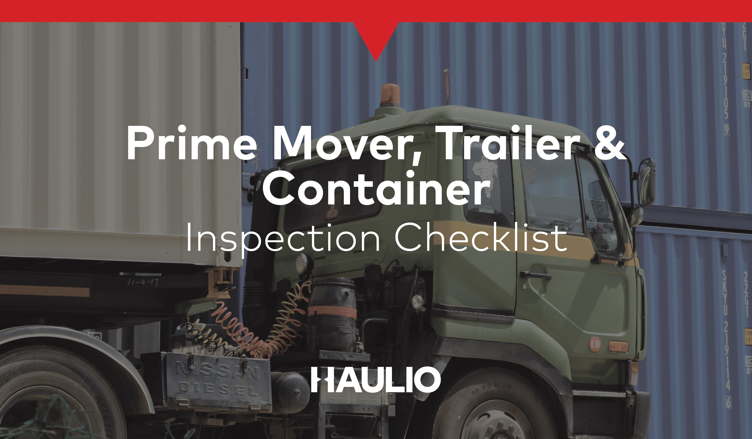 Prime Mover, Trailer & Container Inspection Checklist