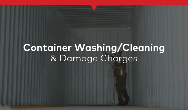 Container Washing/Cleaning and Damage Charges