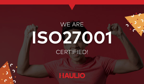 Haulio is now ISO 27001:2013 certified!