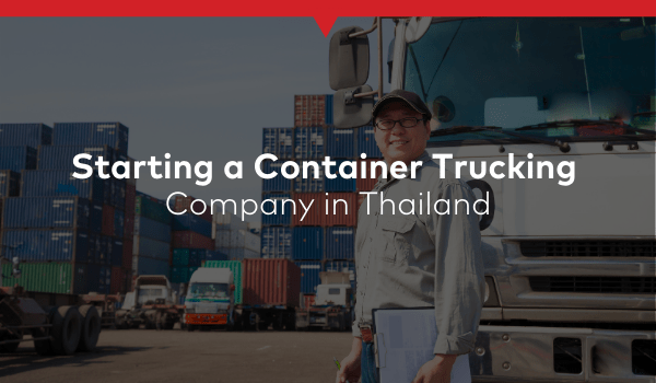 Starting a Container Trucking Company in Thailand