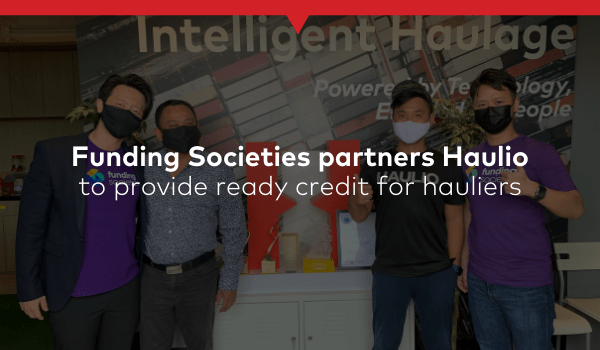 Funding Societies partners Haulio to provide ready credit to Hauliers