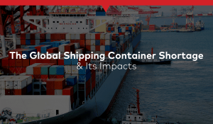 Global Container Shortage - Blog