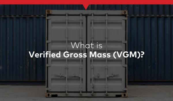 What is Verified Gross Mass (VGM)?