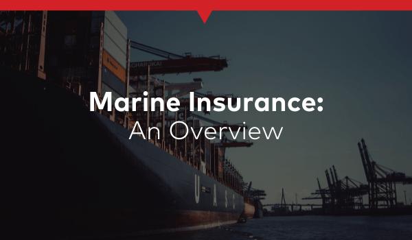 Marine Insurance: An Overview