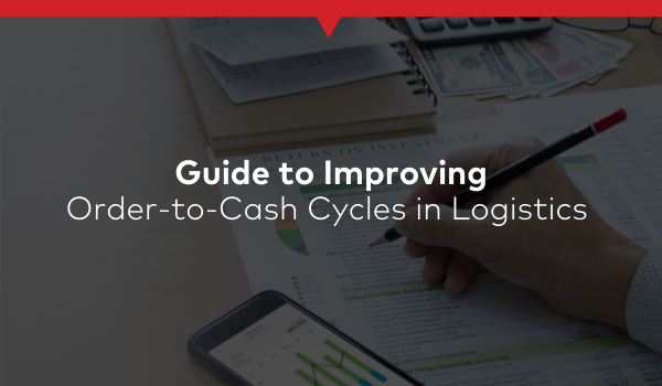 Comprehensive Guide to Improving Order-to-Cash Cycles in Logistics