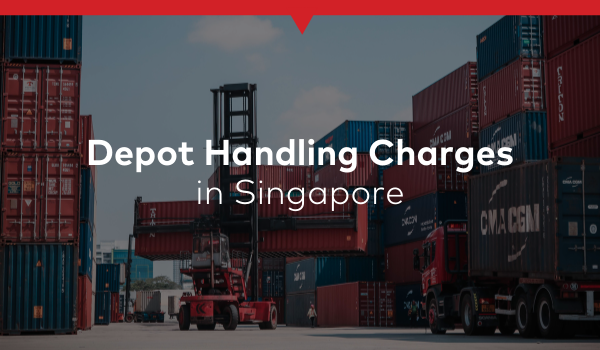 Depot Handling Charges Singapore